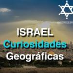 Curiosidades Geográficas de Israel