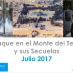 El Ataque en el Monte del Templo y sus Secuelas Julio 2017