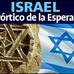 Israel, el pórtico de la esperanza